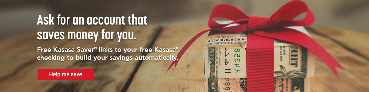 Our free Kasasa Saver® makes your savings work smarter, not harder